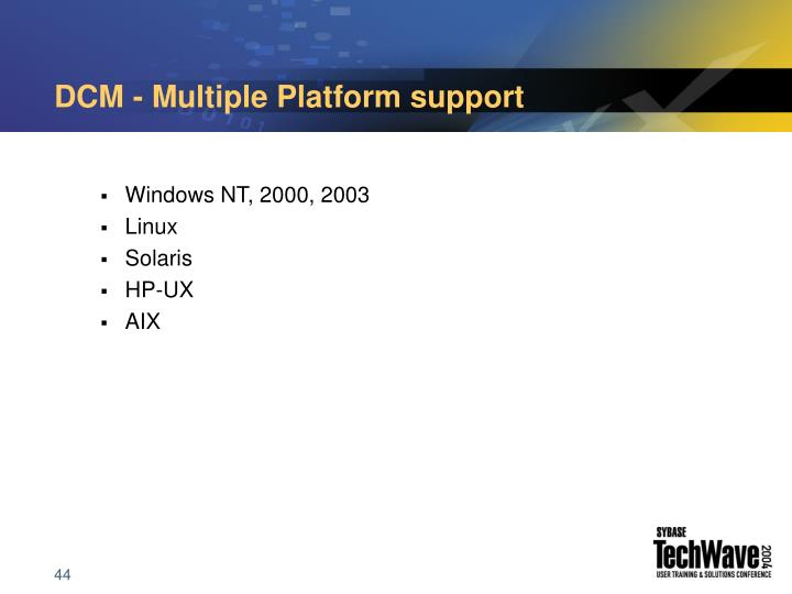 DCM - Multiple Platform support