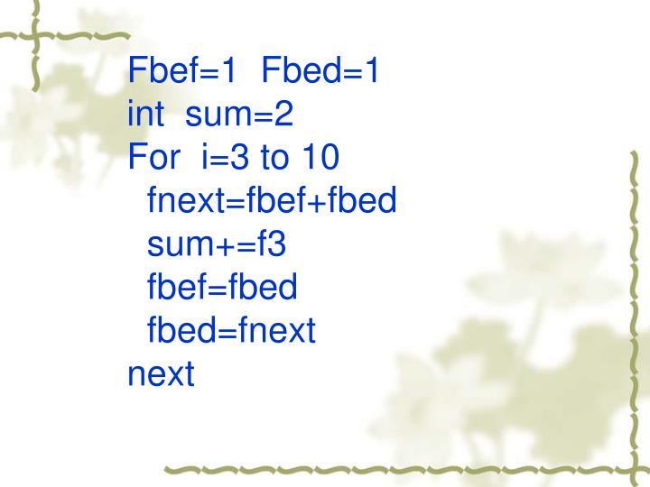 Fbef=1  Fbed=1