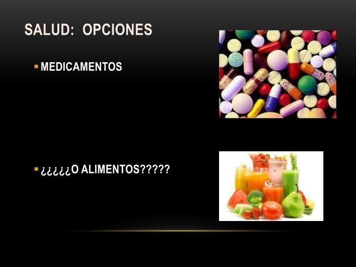 SALUD:  OPCIONES