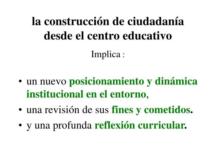 la construcción de ciudadanía desde el centro educativo