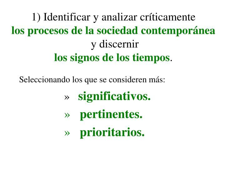 1) Identificar y analizar críticamente