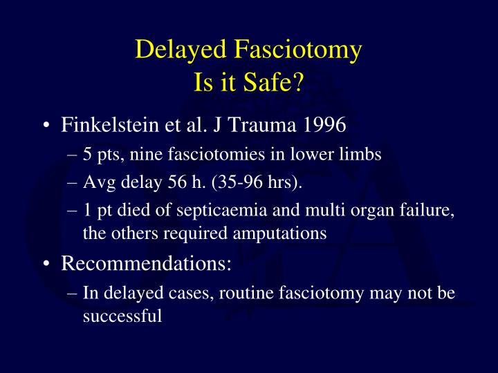 Delayed Fasciotomy