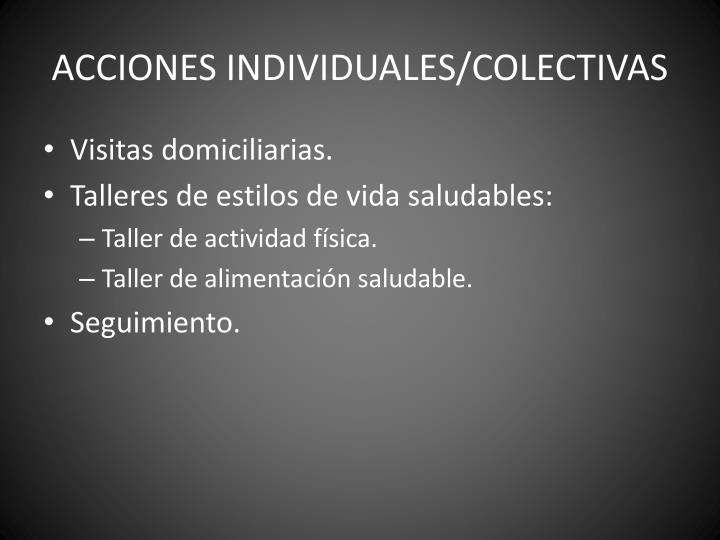 ACCIONES INDIVIDUALES/COLECTIVAS