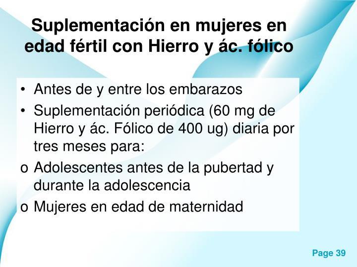 Suplementación en mujeres en edad fértil con Hierro y ác. fólico