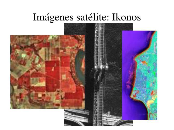 Imágenes satélite: Ikonos