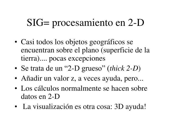 SIG= procesamiento en 2-D