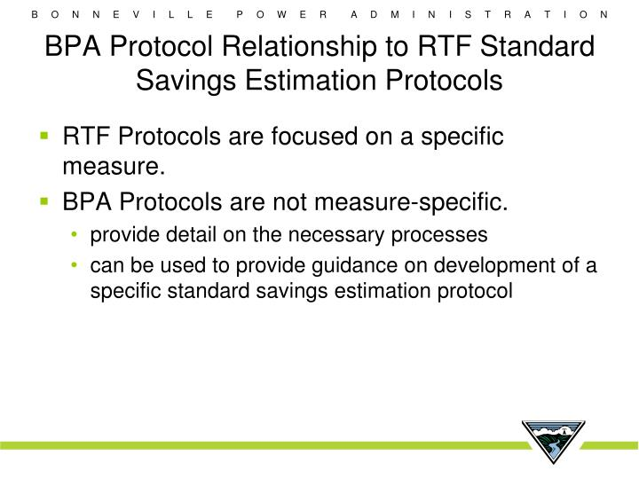 BPA Protocol Relationship to RTF Standard Savings Estimation Protocols