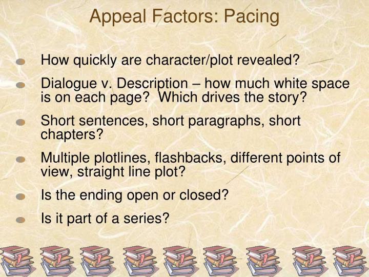 Appeal Factors: Pacing