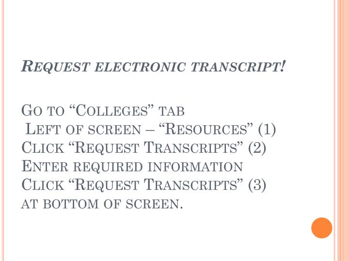 Request electronic transcript!