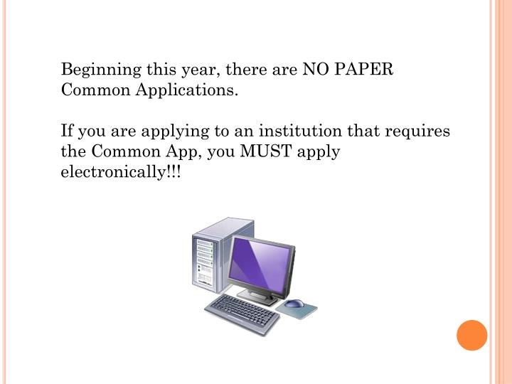 Beginning this year, there are NO PAPER Common Applications.