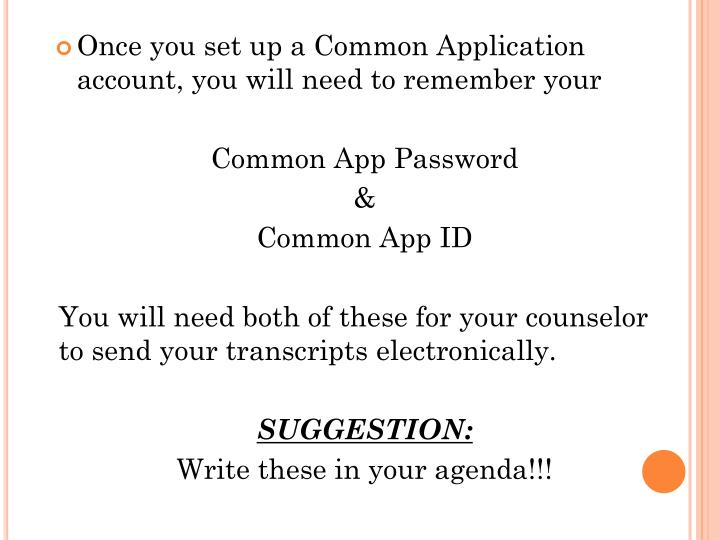 Once you set up a Common Application account, you will need to remember your