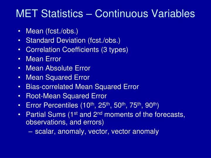 MET Statistics – Continuous Variables