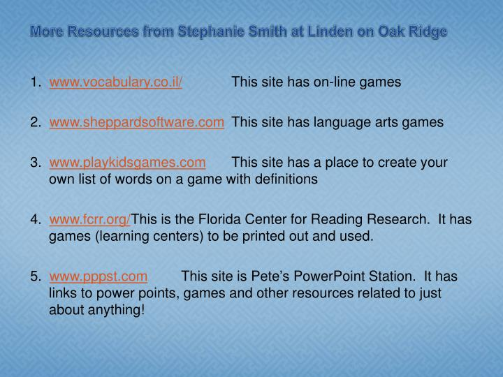 More Resources from Stephanie Smith at Linden on Oak Ridge