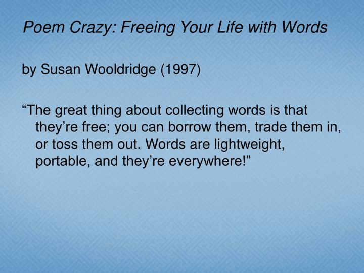 Poem Crazy: Freeing Your Life with Words