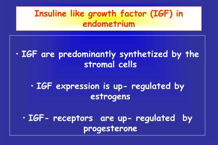 Insuline like growth factor (IGF) in endometrium