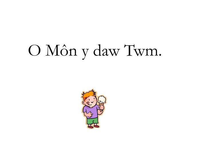 O Môn y daw