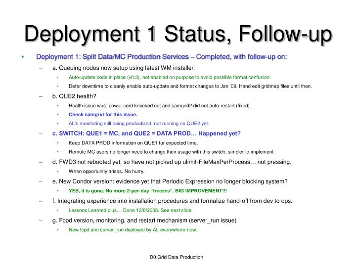 Deployment 1 status follow up