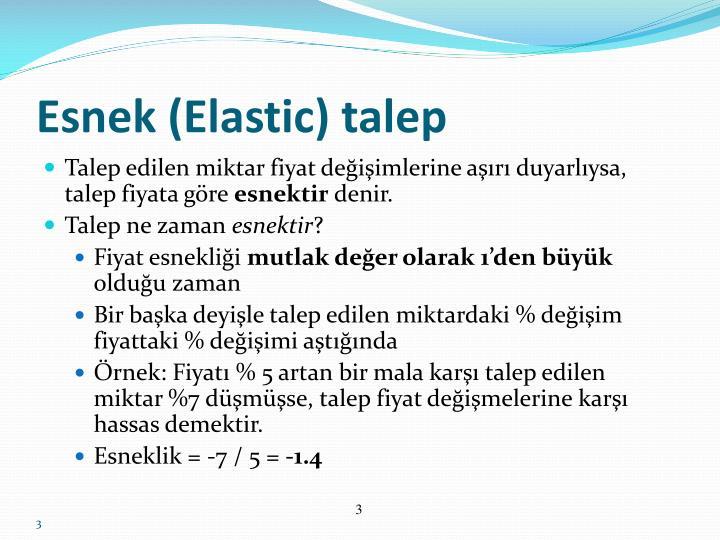 Esnek (Elastic) talep