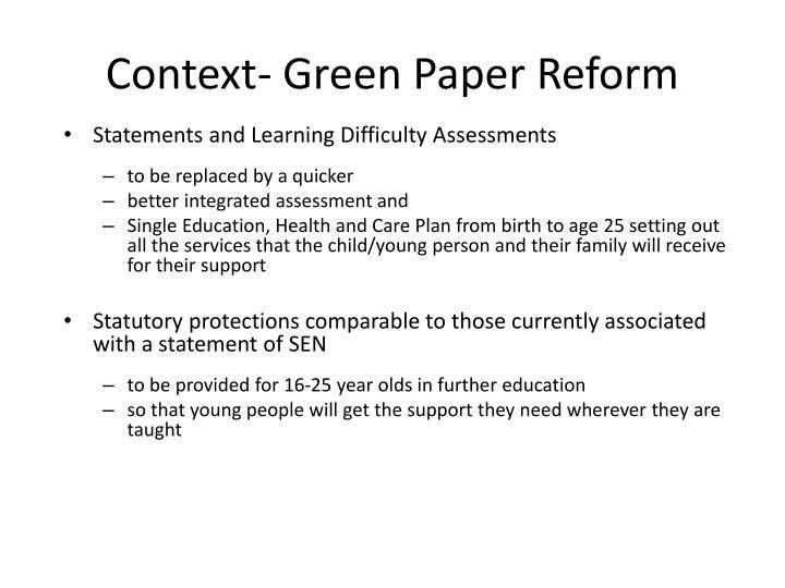 Context- Green Paper Reform