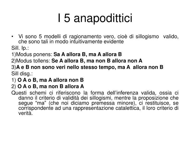 I 5 anapodittici