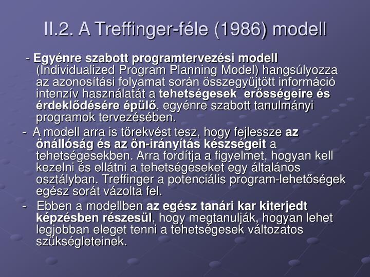 II.2. A Treffinger-féle (1986) modell