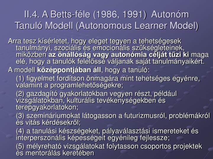 II.4. A Betts-féle (1986, 1991)  Autonóm Tanuló Modell (Autonomous Learner Model)