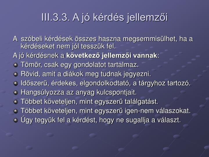 III.3.3. A jó kérdés jellemzői