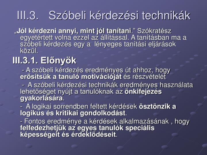 III.3.   Szóbeli kérdezési technikák