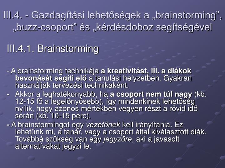 """III.4. - Gazdagítási lehetőségek a """"brainstorming"""", """"buzz-csoport"""" és """"kérdésdoboz segítségével"""
