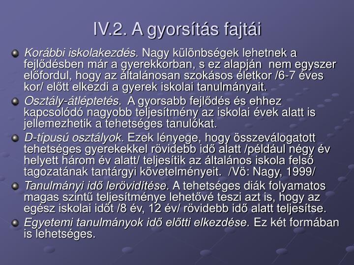 IV.2. A gyorsítás fajtái
