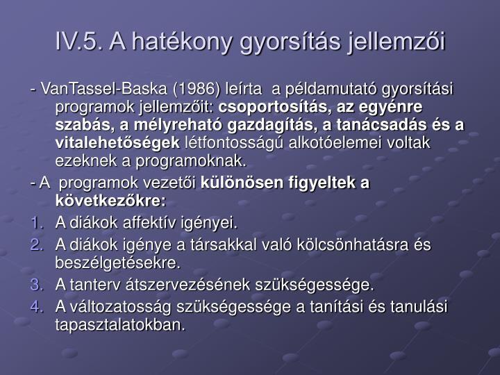 IV.5. A hatékony gyorsítás jellemzői