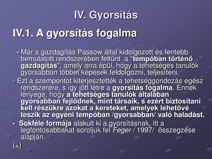 IV. Gyorsítás