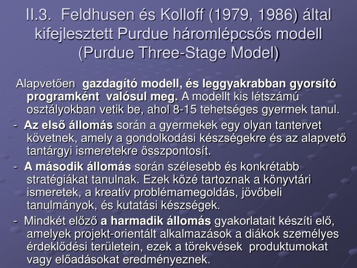 II.3.  Feldhusen és Kolloff (1979, 1986) által kifejlesztett Purdue háromlépcsős modell (Purdue Three-Stage Model)