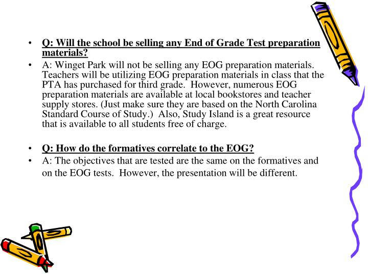 Q: Will the school be selling any End of Grade Test preparation materials?