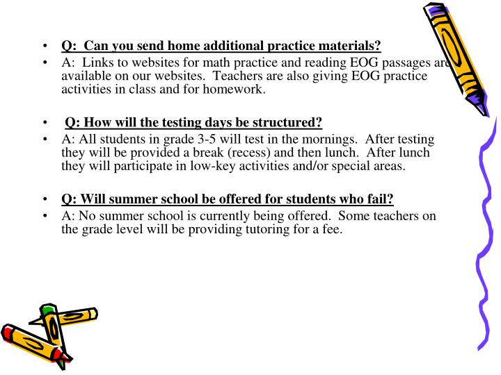 Q:  Can you send home additional practice materials?