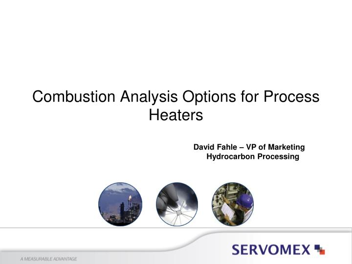 Combustion Analysis Options for Process Heaters