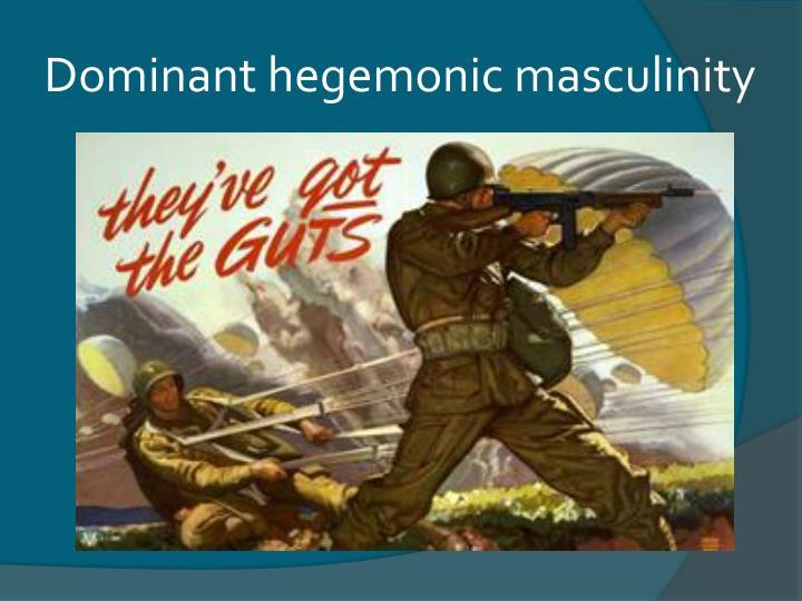 Dominant hegemonic masculinity