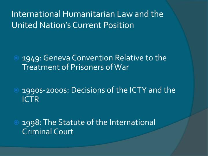International Humanitarian Law and the United Nation's Current Position