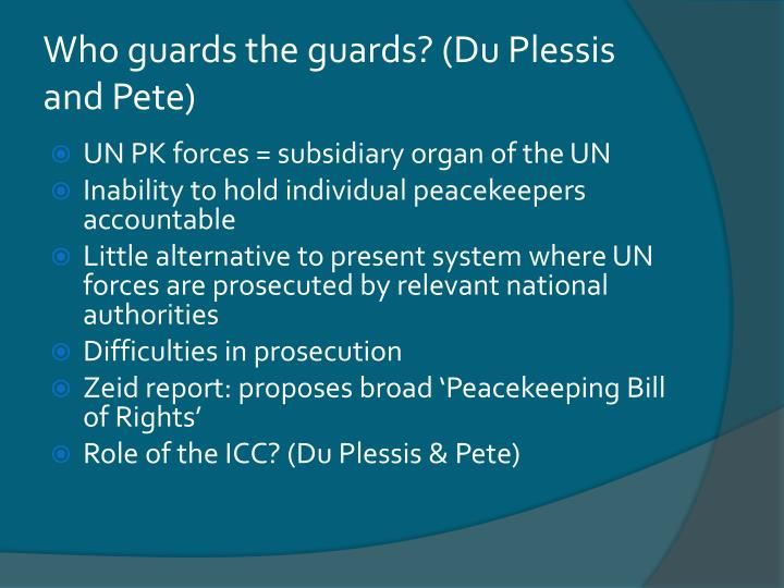 Who guards the guards? (Du Plessis and Pete)