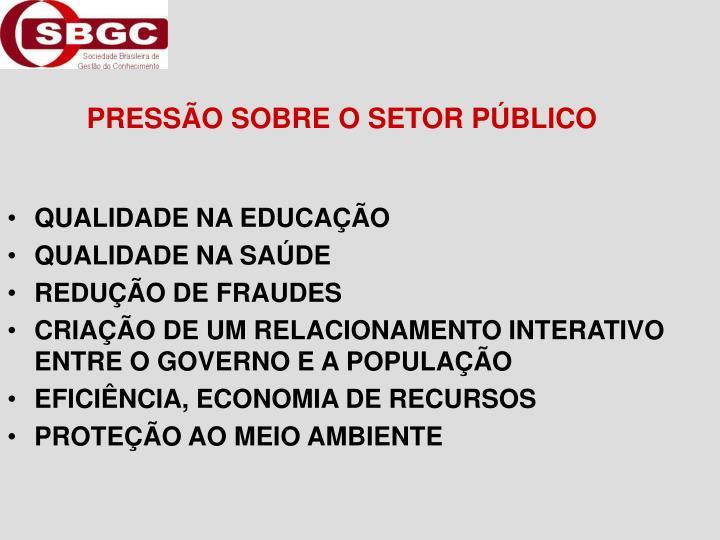 PRESSÃO SOBRE O SETOR PÚBLICO