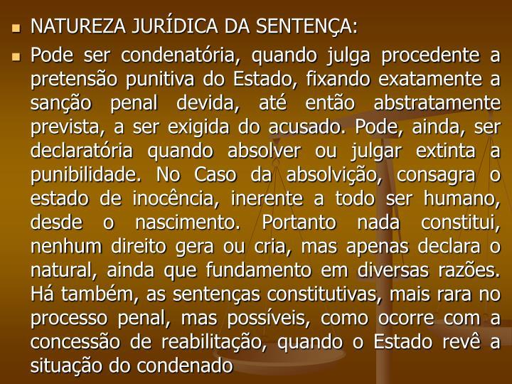 NATUREZA JURÍDICA DA SENTENÇA: