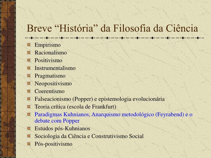 """Breve """"História"""" da Filosofia da Ciência"""