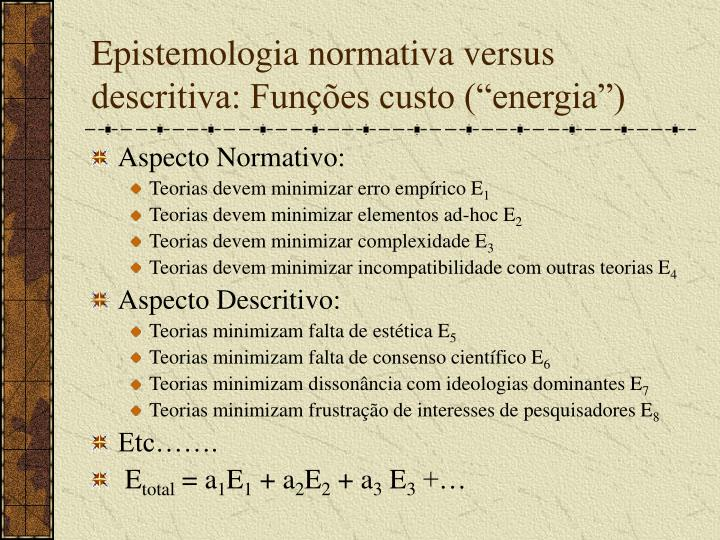 """Epistemologia normativa versus descritiva: Funções custo (""""energia"""")"""