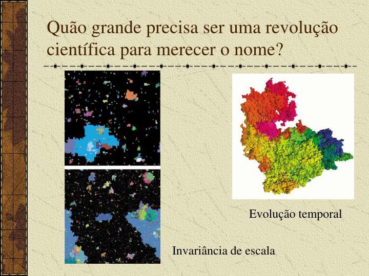 Quão grande precisa ser uma revolução científica para merecer o nome?