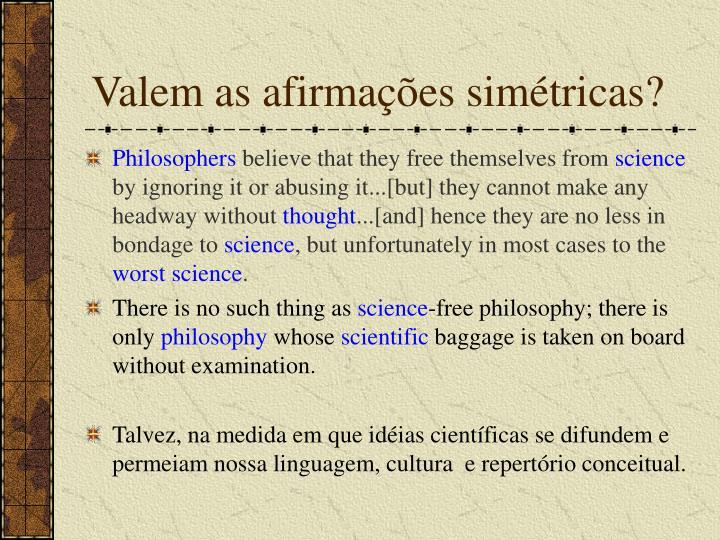 Valem as afirmações simétricas?