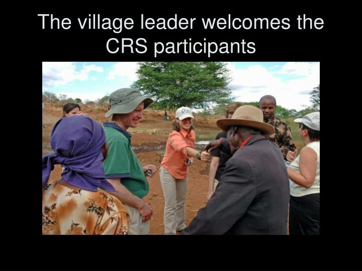 The village leader welcomes the CRS participants