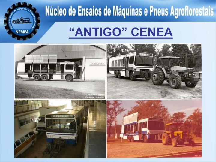 """ANTIGO"" CENEA"