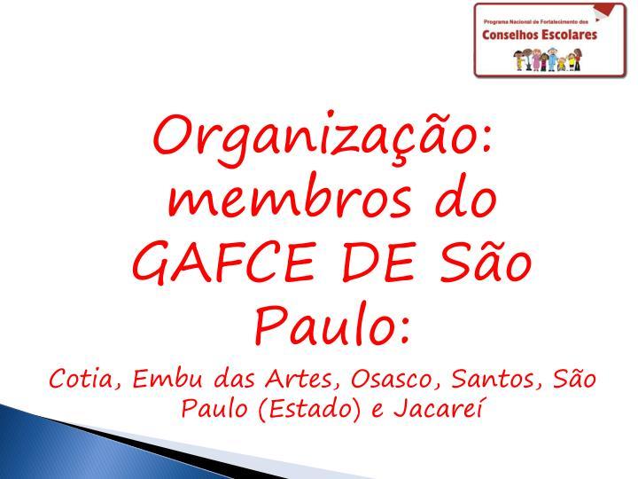 Organização: membros do GAFCE DE São Paulo: