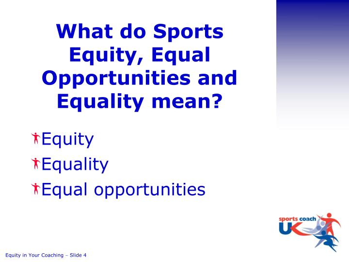 What do Sports Equity, Equal Opportunities and Equality mean?