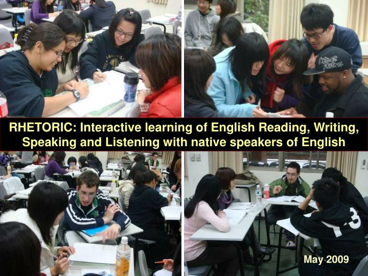 RHETORIC: Interactive learning of English Reading, Writing, Speaking and Listening with native speakers of English